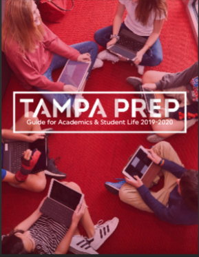 Tampa Prep Guide for Academics and Student Life 2019-2020
